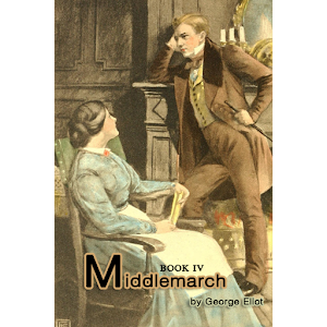 Middlemarch Book IV