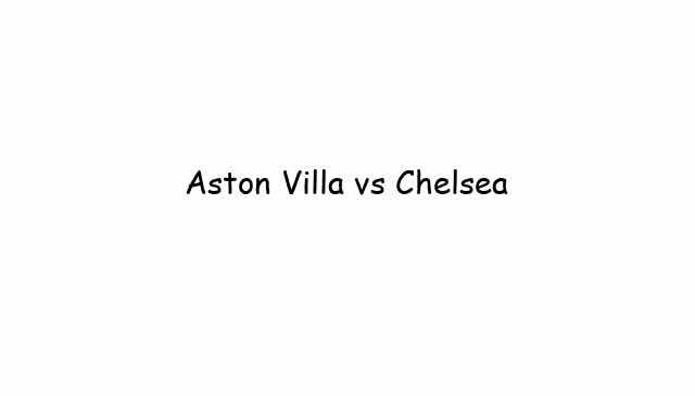 Aston Villa vs Chelsea