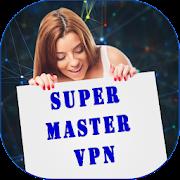 Super VPN Unlimited -Unblock Free VPN Proxy Master