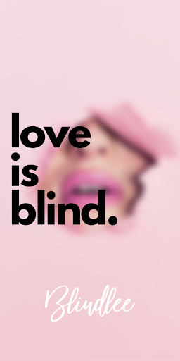 Blindlee - Love Is Blind 4.5.6 screenshots 7