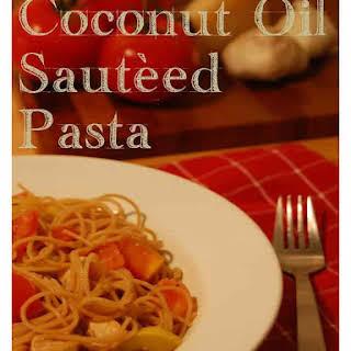 Coconut Oil Sautéed Vegetables & Chicken Pasta.