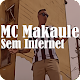 Download MC Makaule - Fala Pro Pai Sem Internet For PC Windows and Mac