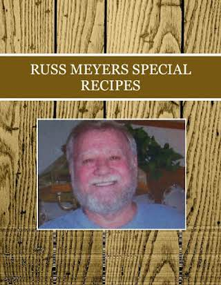 RUSS MEYERS SPECIAL  RECIPES