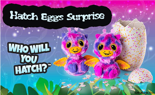 Hatch Eggs Surprise for Kids 2018 - náhled