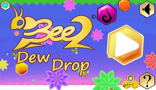 2 BEE 2: Dew Drop