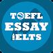 IELTS , TOEFL Essay