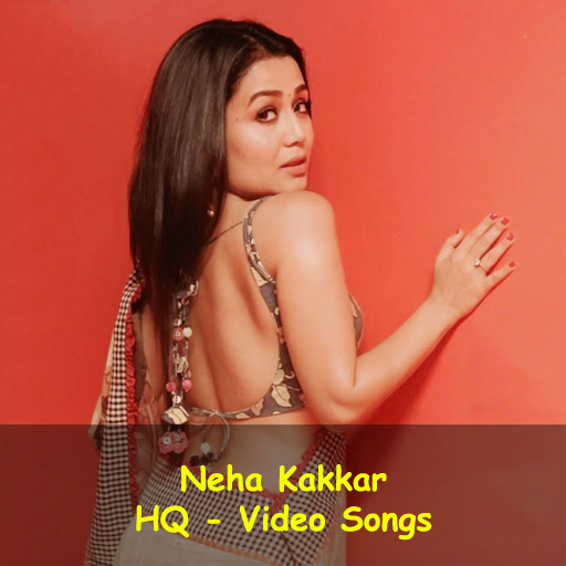 Neha Kakkar Video Songs - Neha Kakkar Songs 2019 - Apps on
