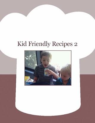 Kid Friendly Recipes 2