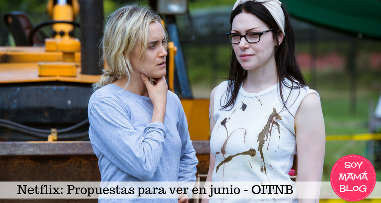 Netflix: Propuestas para ver en junio: Orange is the New Black | Soy Mama Blog