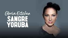 Gloria Estefan: Sangre Yoruba thumbnail