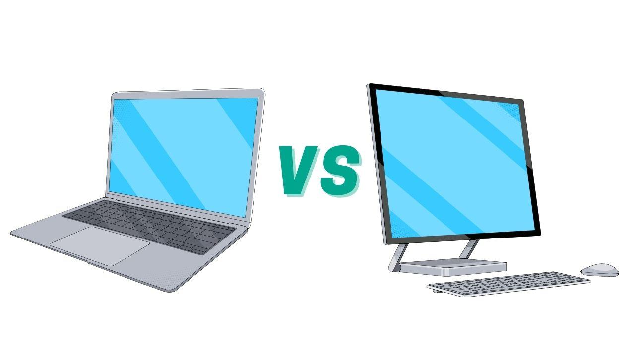Laptop vs Desktop