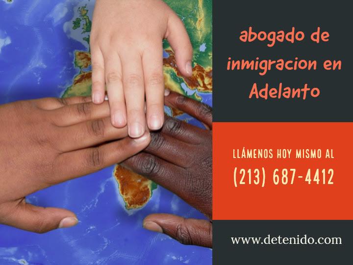 abogado de inmigracion en Adelanto