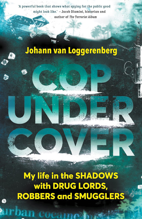 Johann van Loggerenberg's latest title lays bare the truth behind deep-cover police agent RS536.