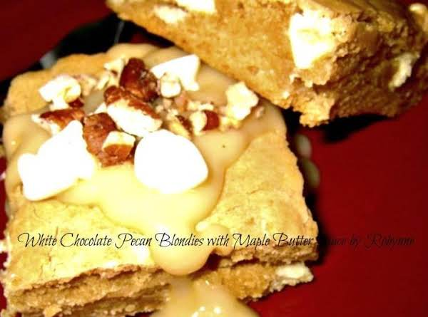 White Chocolate Pecan Blondies W/ Maple Sauce Recipe