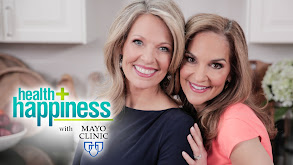 Health + Happiness With Mayo Clinic thumbnail