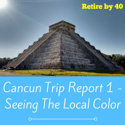 Cancun Trip Report Part 1 - Seeing The Local Color