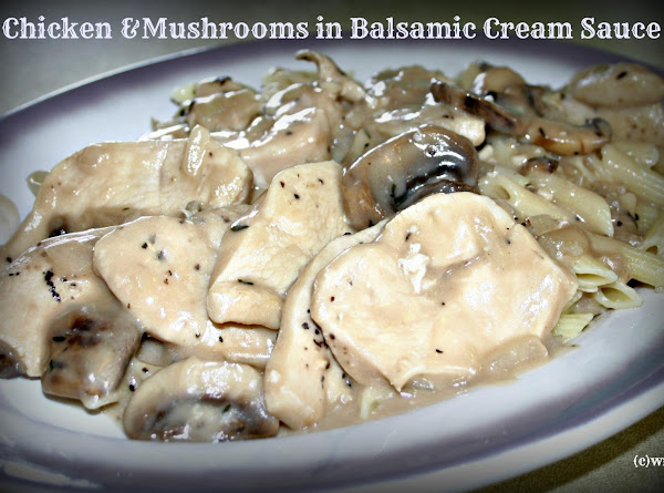 Chicken & Mushrooms With Balsamic Cream Sauce Recipe