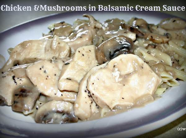 Chicken & Mushrooms With Balsamic Cream Sauce Recipe