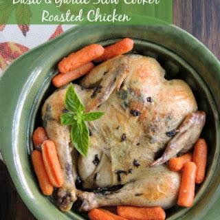 Basil & Garlic Slow Cooker Roasted Chicken.