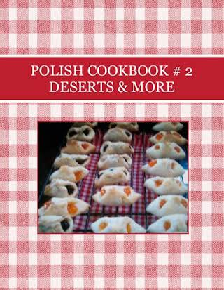 POLISH COOKBOOK # 2  DESERTS & MORE