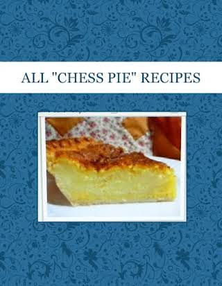 "ALL ""CHESS PIE"" RECIPES"