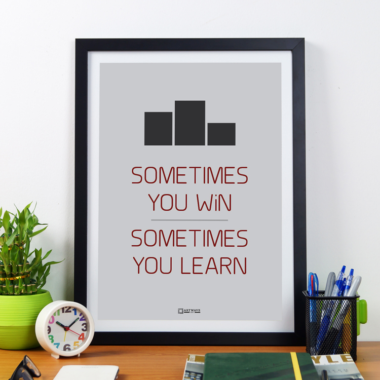 Sometimes You Win Sometimes You Learn | Framed Poster by Artwave Asia