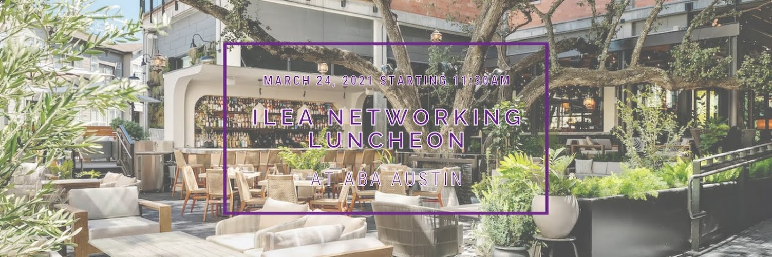 Monthly ILEA Networking Luncheon: Aba Austin