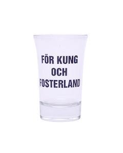 """Snapsglas """"För kung..."""""""
