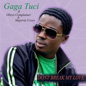 DONT BREAK MY LOVE Upload Your Music Free