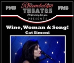 Wine, Woman & Song! - Cat Simoni : Rhumbelow Theatre - PMB
