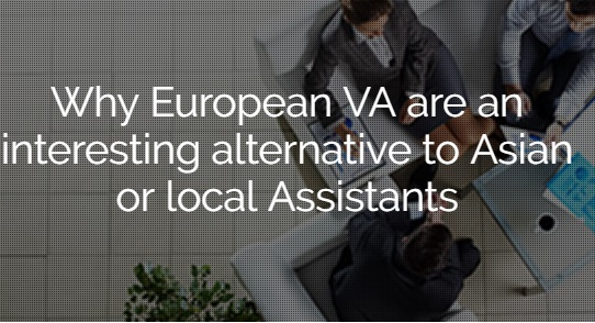 Why European VA are an interesting alternative to Asian or local Assistants