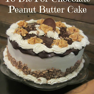 To Die For Chocolate Peanut Butter Cake!