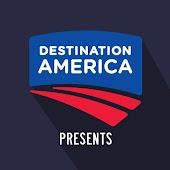 Destination America Presents