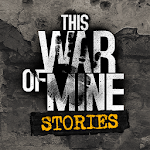 This War of Mine: Stories - Father's Promise 1.5.7 b161 (Paid)