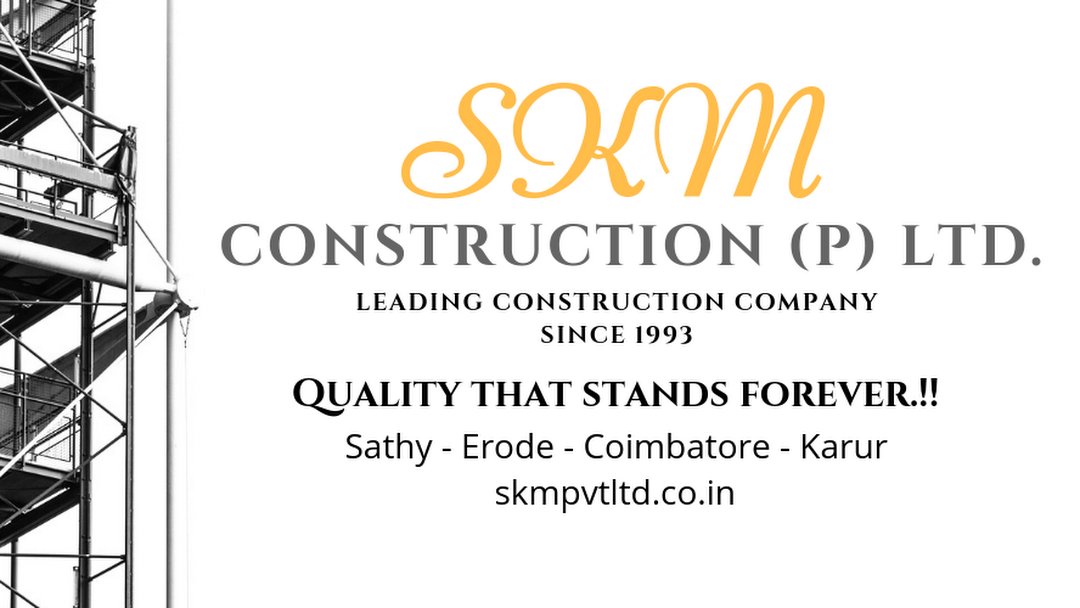 SKM CONSTRUCTION Pvt Ltd - Leading Construction Company since 1993