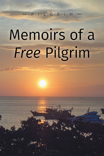 Memoirs of a Free Pilgrim cover