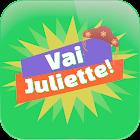 Vai Juliette!
