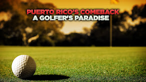 Puerto Rico's Comeback - A Golfer's Paradise thumbnail