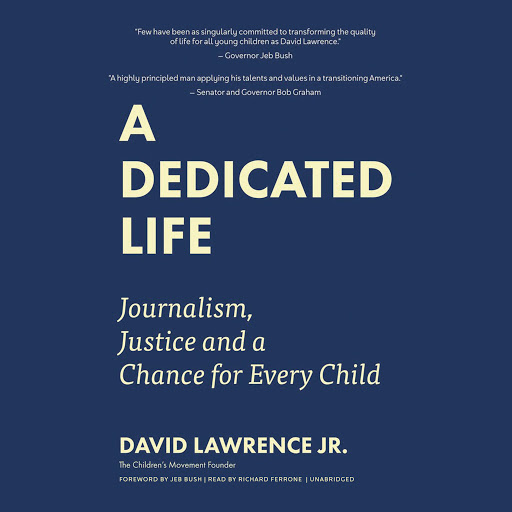 A Dedicated Life: Journalism, Justice, and a Chance for Every Child by  David Lawrence Jr  - Audiobooks on Google Play