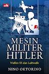 """Konflik Bersejarah - Mesin Militer Hitler - Nino Oktorino"""