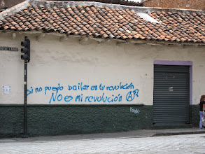 """Photo: """"If I can't dance in your revolution, it's not my revolution"""""""
