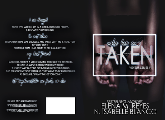 {Cover Reveal} Taken by Elena M. Reyes & N Isabelle Blanco #DarkRomance #F*ckOrDie