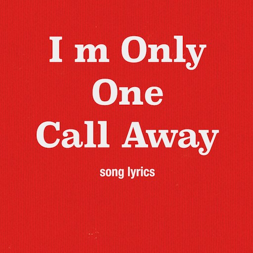 I M Only One Call Away Android APK Download Free By Aliapps Corp.