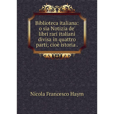 Книга Biblioteca italiana: o sia Notizia de' libri rari italiani divisa in quattro parti; cioè istoria.