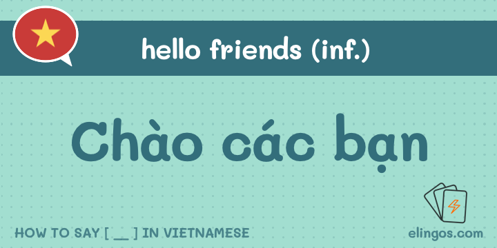 Hello friends in Vietnamese
