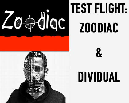 Test Flight: Zoodiac & Dividual