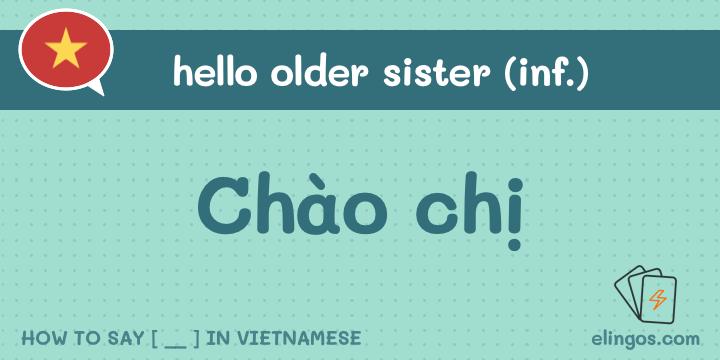 Hello older sister in Vietnamese