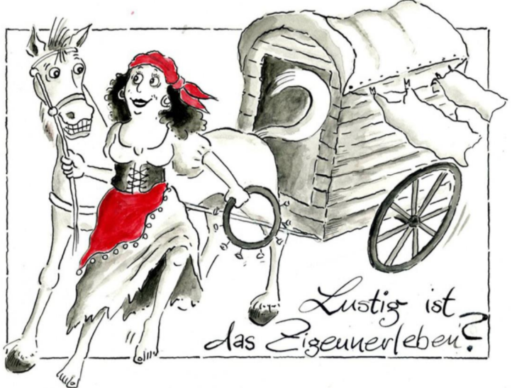 Karikatur: Von Pferd gezogener einachsiger Wohnwagen mit ‹Zigeunerin›: «Lustig ist das Zigeunerleben?».