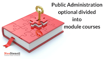 Public Administration Optional divided into Module Courses