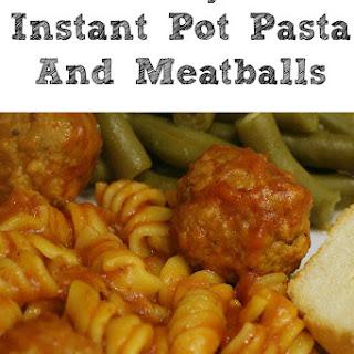 Easy Instant Pot Pasta and Meatballs!! Recipe